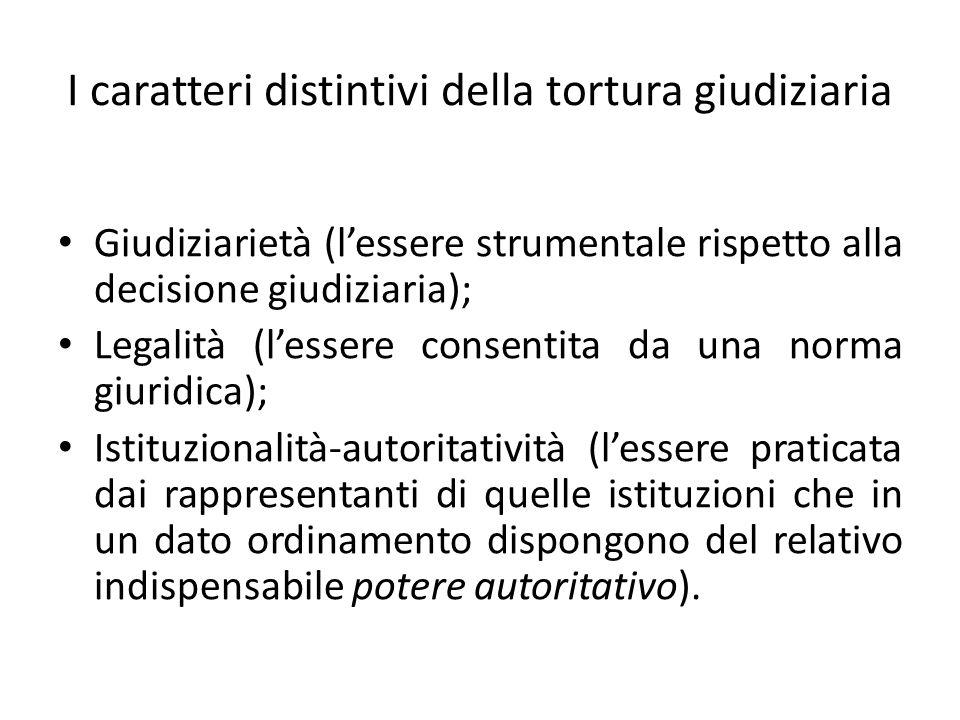 I caratteri distintivi della tortura giudiziaria