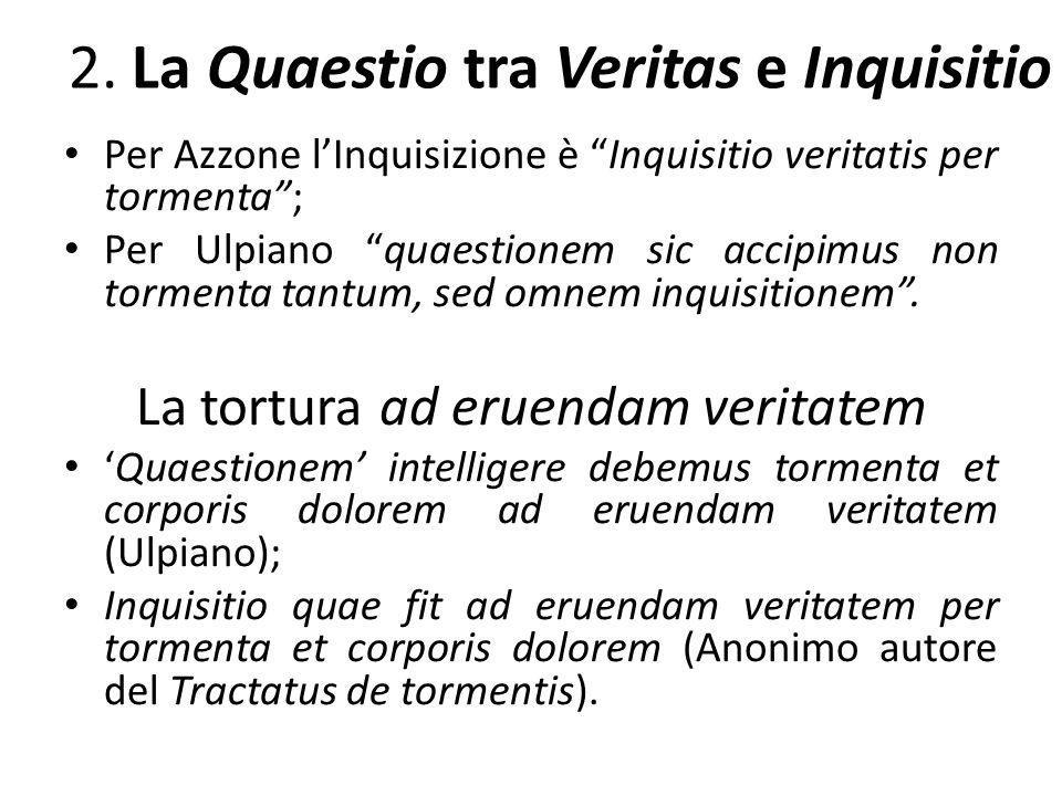2. La Quaestio tra Veritas e Inquisitio