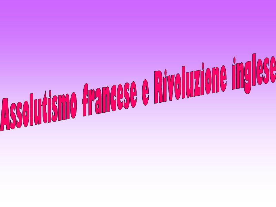 Assolutismo francese e Rivoluzione inglese