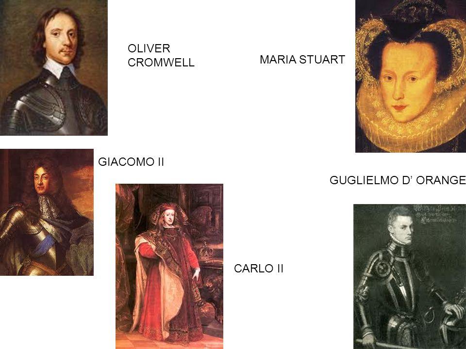 OLIVER CROMWELL MARIA STUART GIACOMO II GUGLIELMO D' ORANGE CARLO II