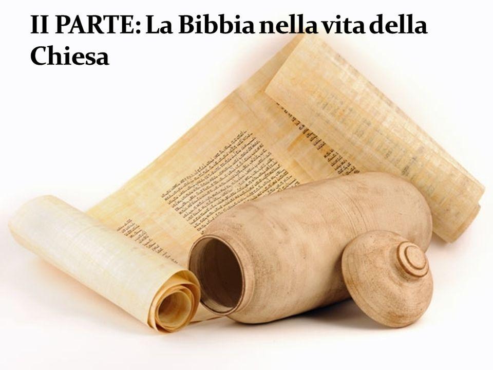 II PARTE: La Bibbia nella vita della Chiesa