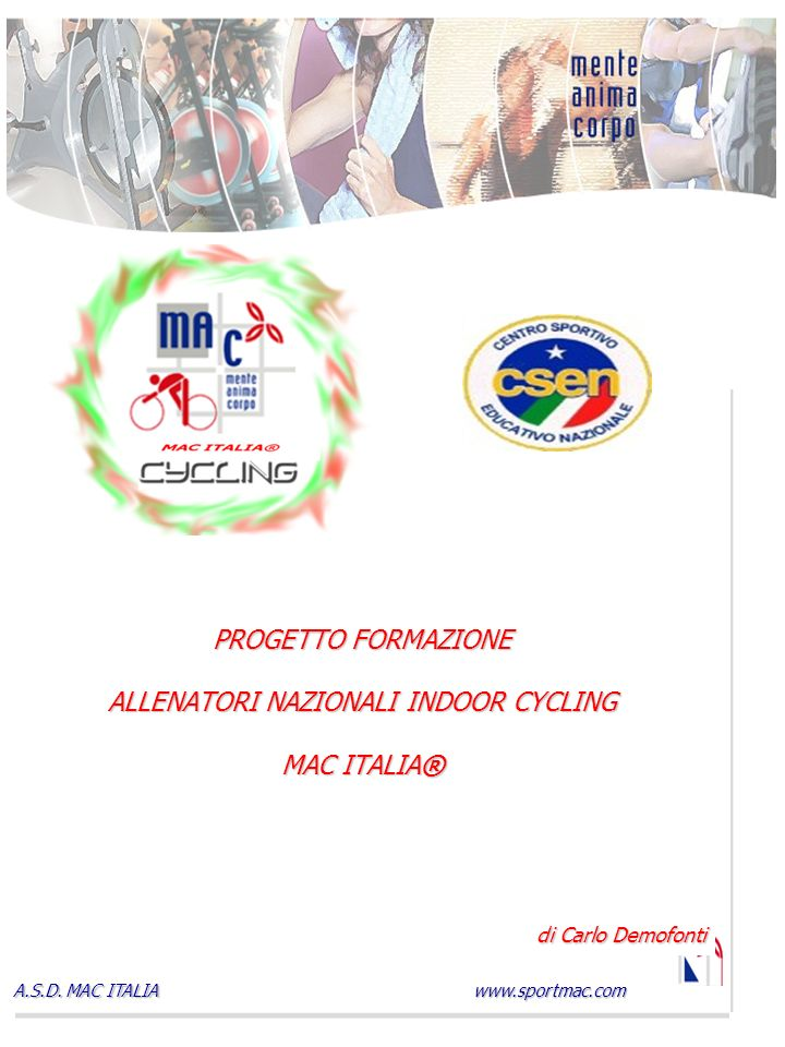 PROGETTO FORMAZIONE ALLENATORI NAZIONALI INDOOR CYCLING MAC ITALIA®