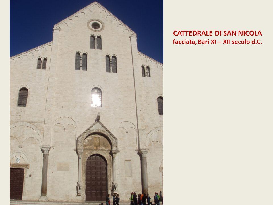 CATTEDRALE DI SAN NICOLA facciata, Bari XI – XII secolo d.C.