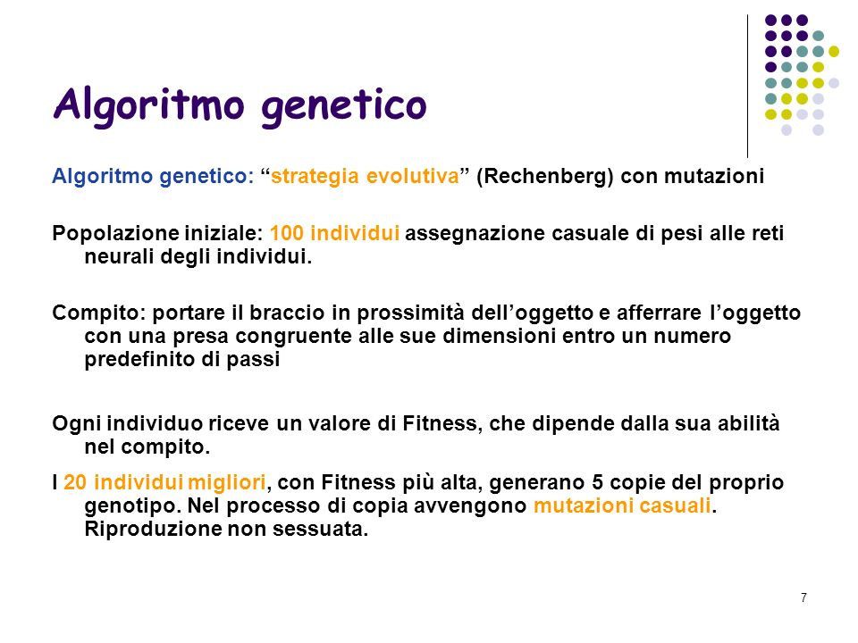 Algoritmo genetico Algoritmo genetico: strategia evolutiva (Rechenberg) con mutazioni.