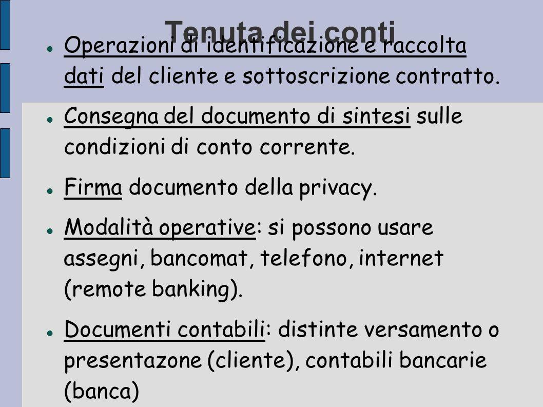 Tenuta dei conti Operazioni di identificazione e raccolta dati del cliente e sottoscrizione contratto.