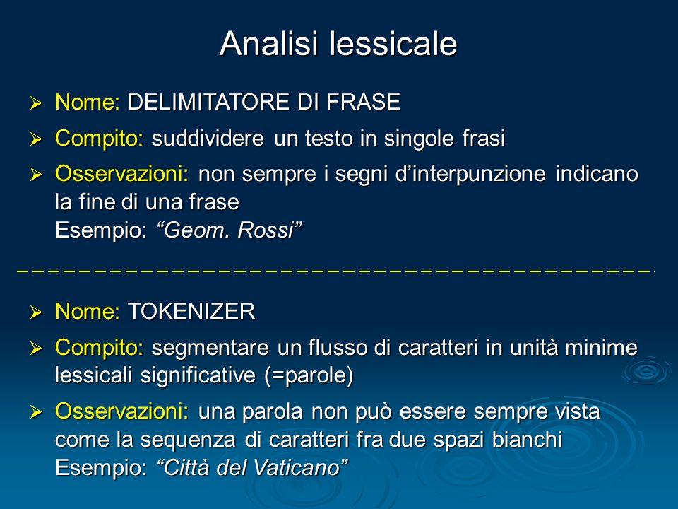 Analisi lessicale Nome: DELIMITATORE DI FRASE