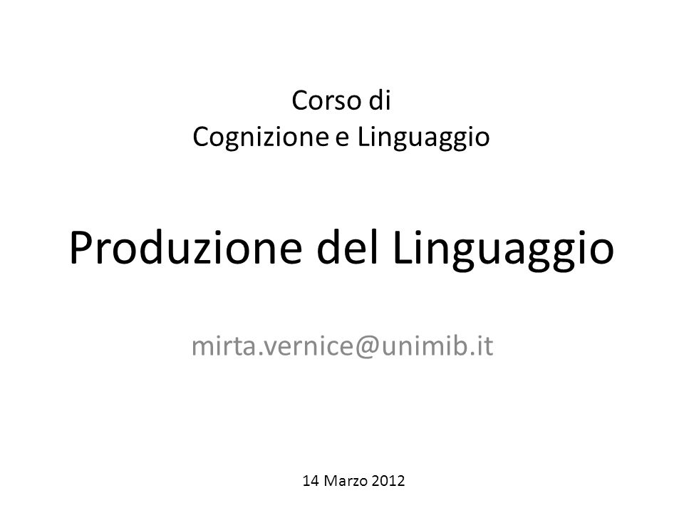 Corso di Cognizione e Linguaggio Produzione del Linguaggio