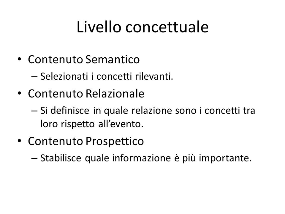 Livello concettuale Contenuto Semantico Contenuto Relazionale