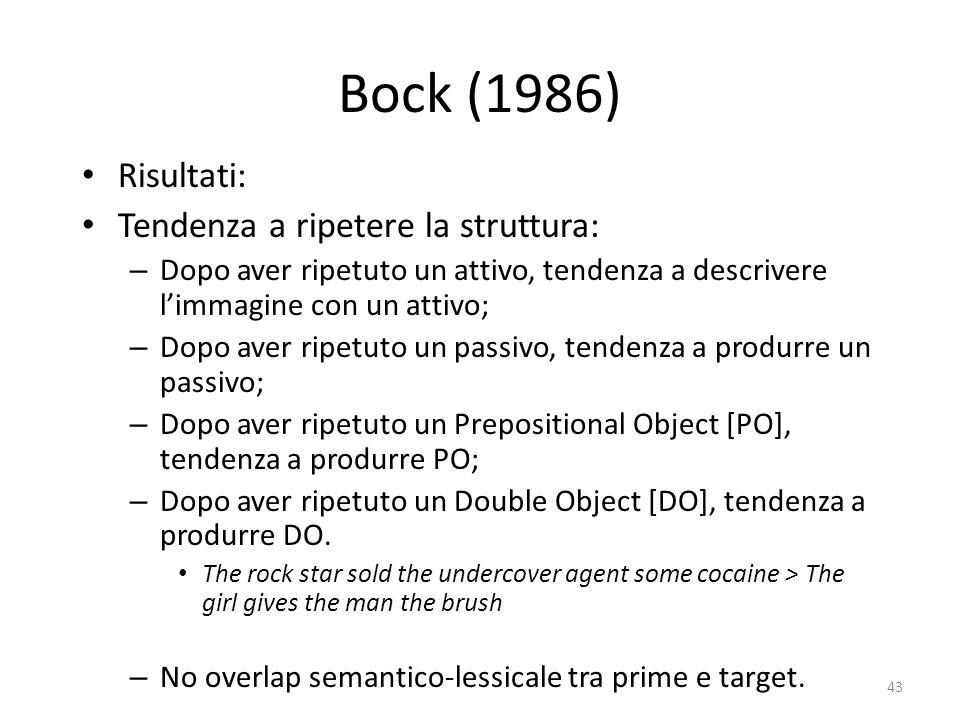 Bock (1986) Risultati: Tendenza a ripetere la struttura: