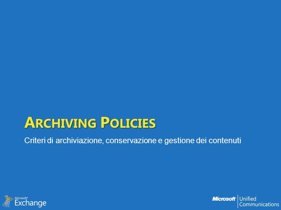 Archiving Policies Criteri di archiviazione, conservazione e gestione dei contenuti
