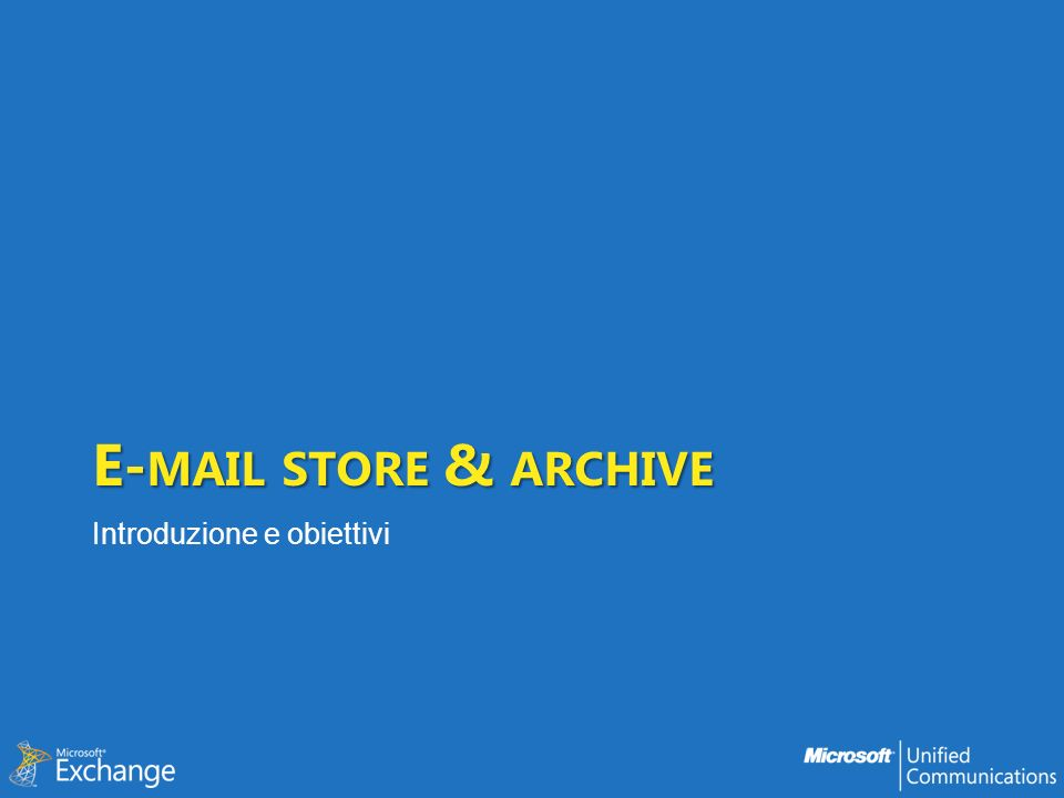 E-mail store & archive Introduzione e obiettivi