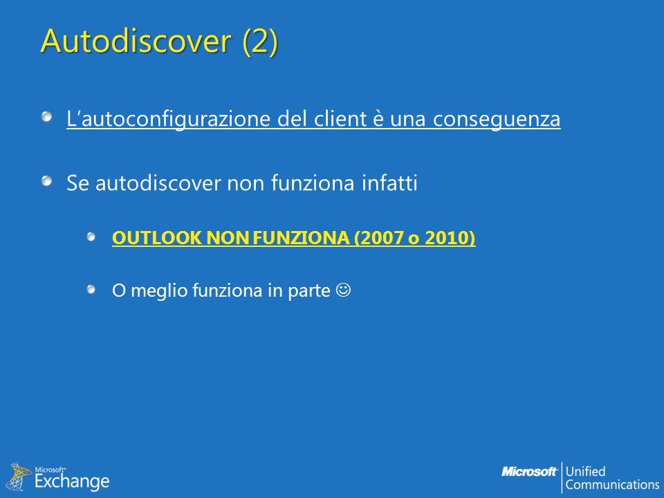 Autodiscover (2) L'autoconfigurazione del client è una conseguenza