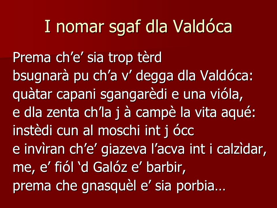 I nomar sgaf dla Valdóca