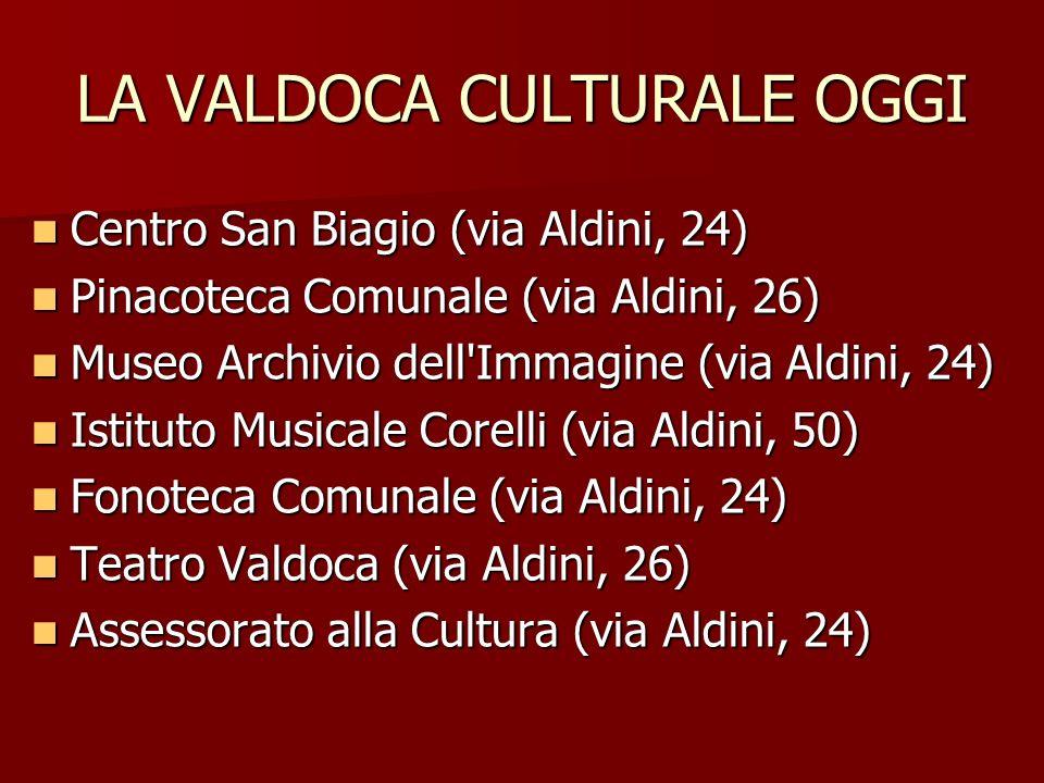 LA VALDOCA CULTURALE OGGI