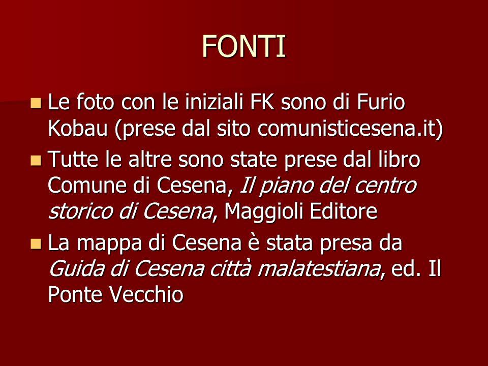 FONTI Le foto con le iniziali FK sono di Furio Kobau (prese dal sito comunisticesena.it)