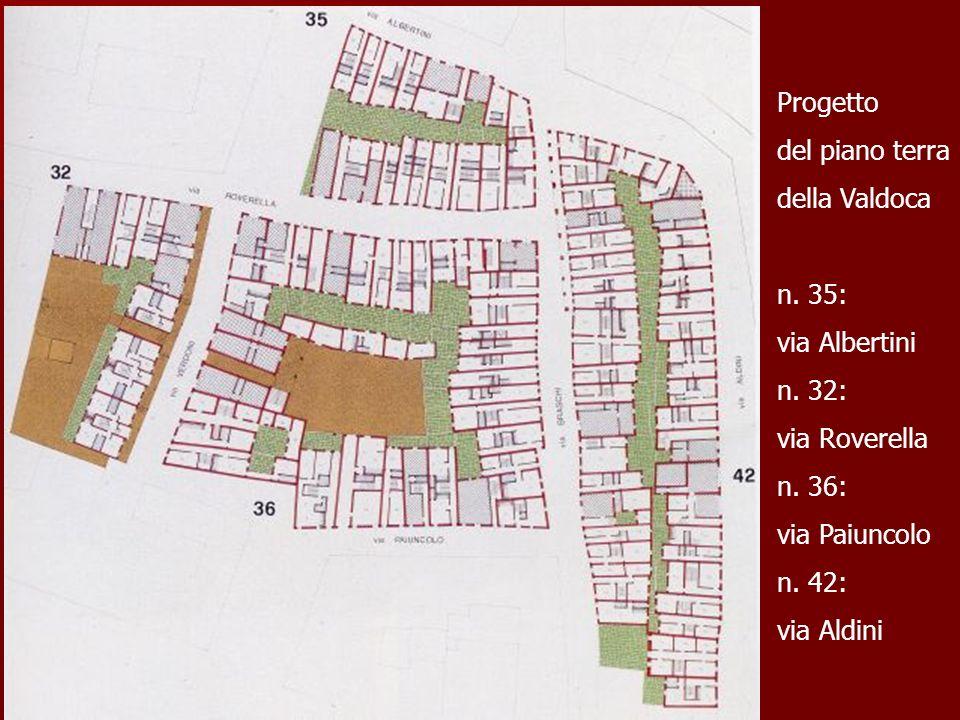 Progetto del piano terra. della Valdoca. n. 35: via Albertini. n. 32: via Roverella. n. 36: via Paiuncolo.
