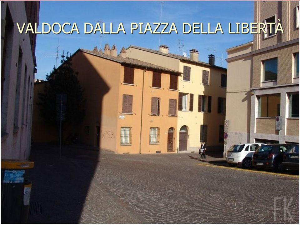VALDOCA DALLA PIAZZA DELLA LIBERTÀ