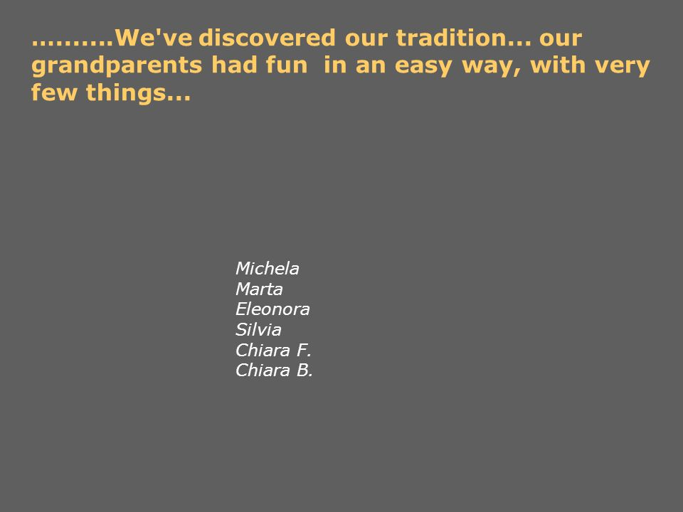 …. We ve discovered our tradition