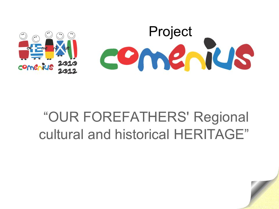 OUR FOREFATHERS Regional cultural and historical HERITAGE