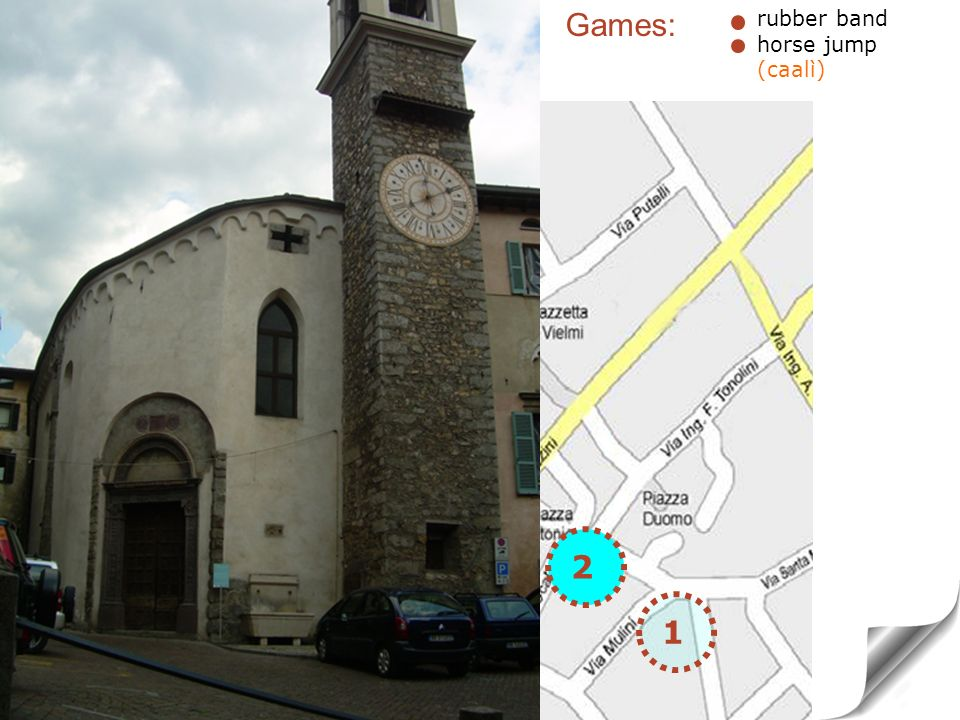 2 SAINT ANTONIO CHURCH Games: 2 1 rubber band horse jump (caalì)
