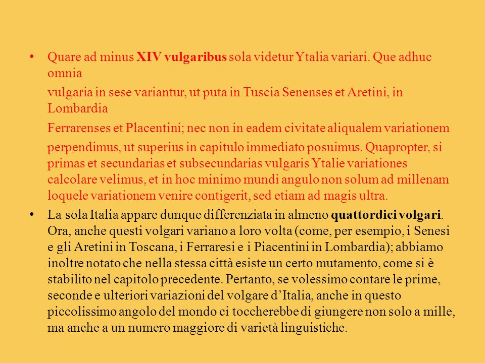 Quare ad minus XIV vulgaribus sola videtur Ytalia variari