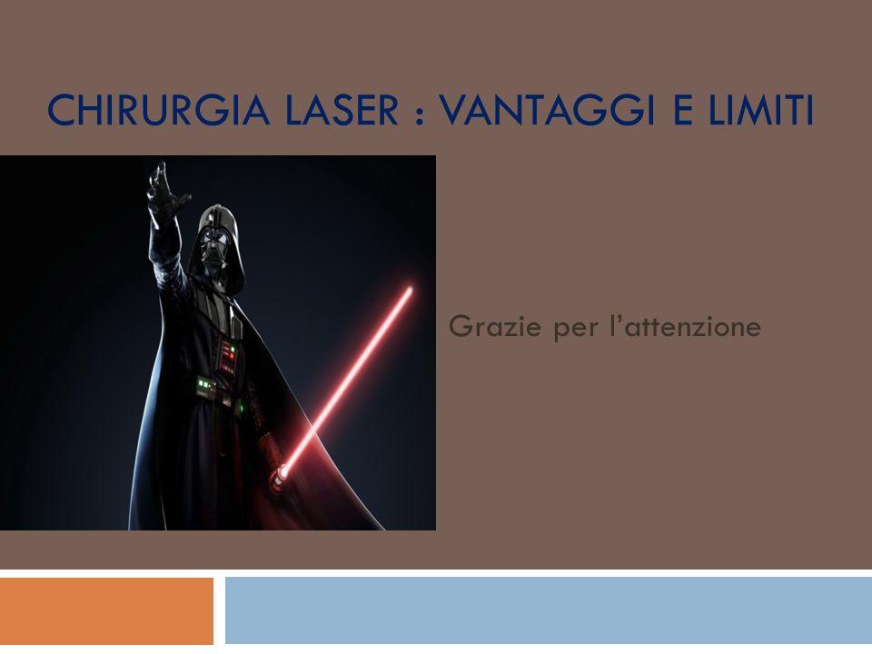 Chirurgia laser : vantaggi e limiti