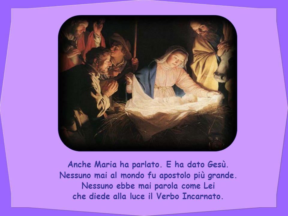 Anche Maria ha parlato. E ha dato Gesù