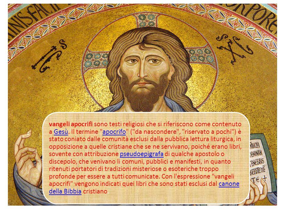 vangeli apocrifi sono testi religiosi che si riferiscono come contenuto a Gesù.