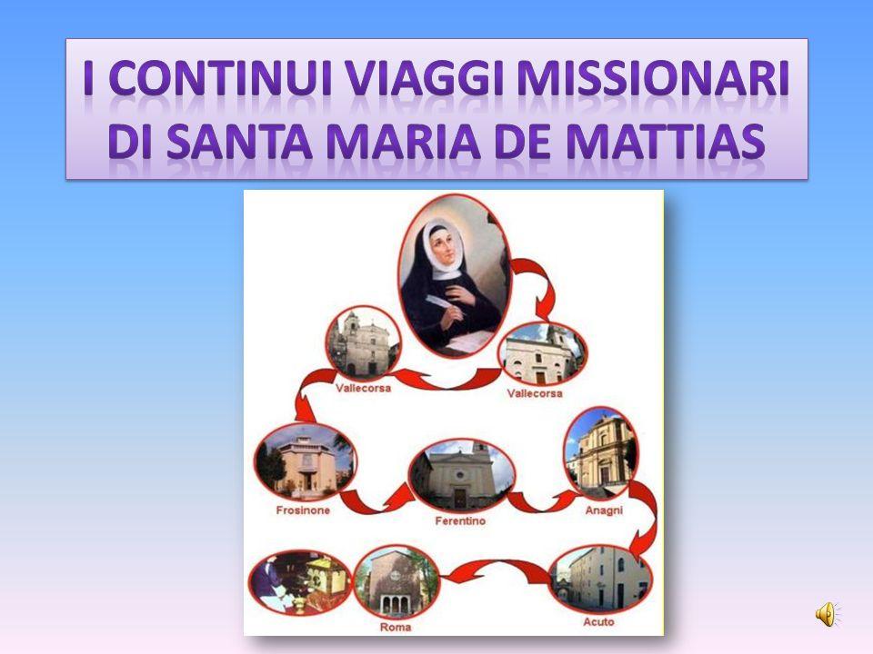 I CONTINUI VIAGGI MISSIONARI DI SANTA MARIA DE MATTIAS