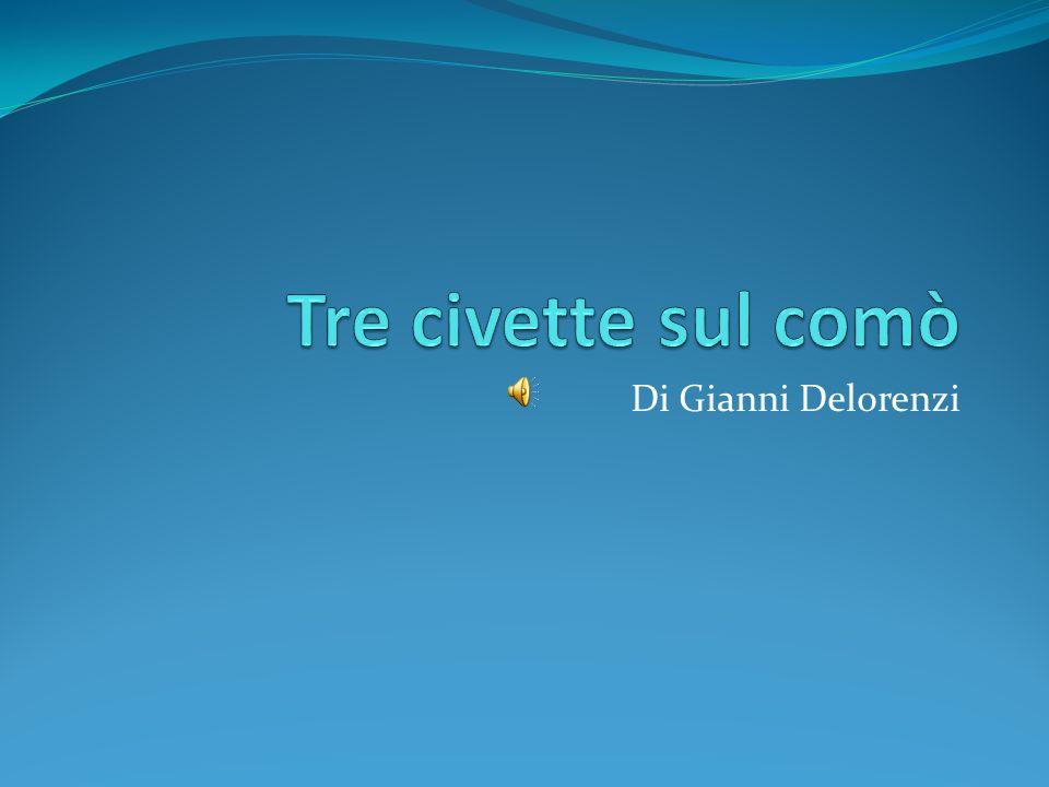 Tre civette sul comò Di Gianni Delorenzi
