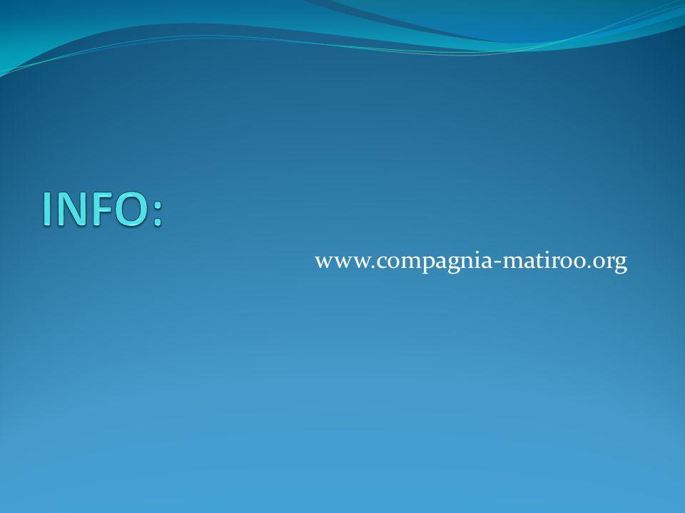 INFO: www.compagnia-matiroo.org