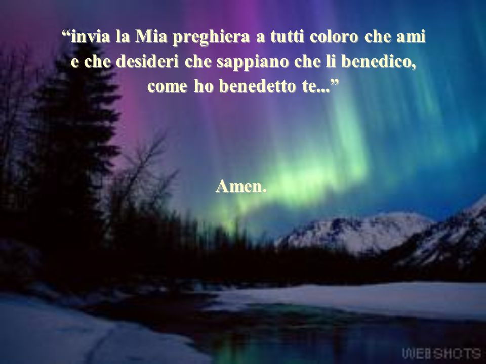 invia la Mia preghiera a tutti coloro che ami