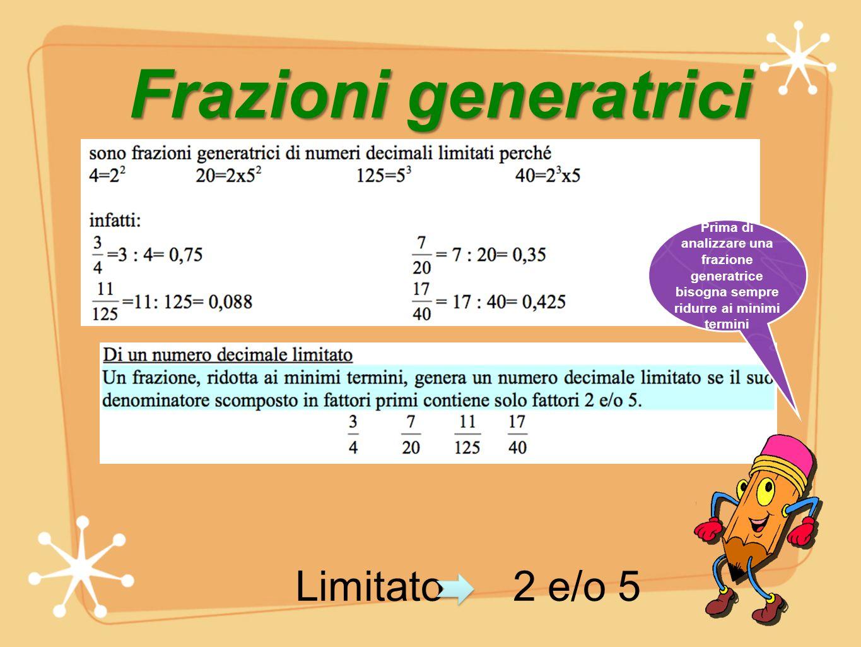 Frazioni generatrici Limitato 2 e/o 5