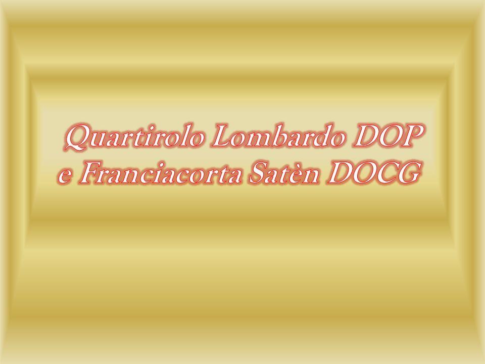 Quartirolo Lombardo DOP e Franciacorta Satèn DOCG