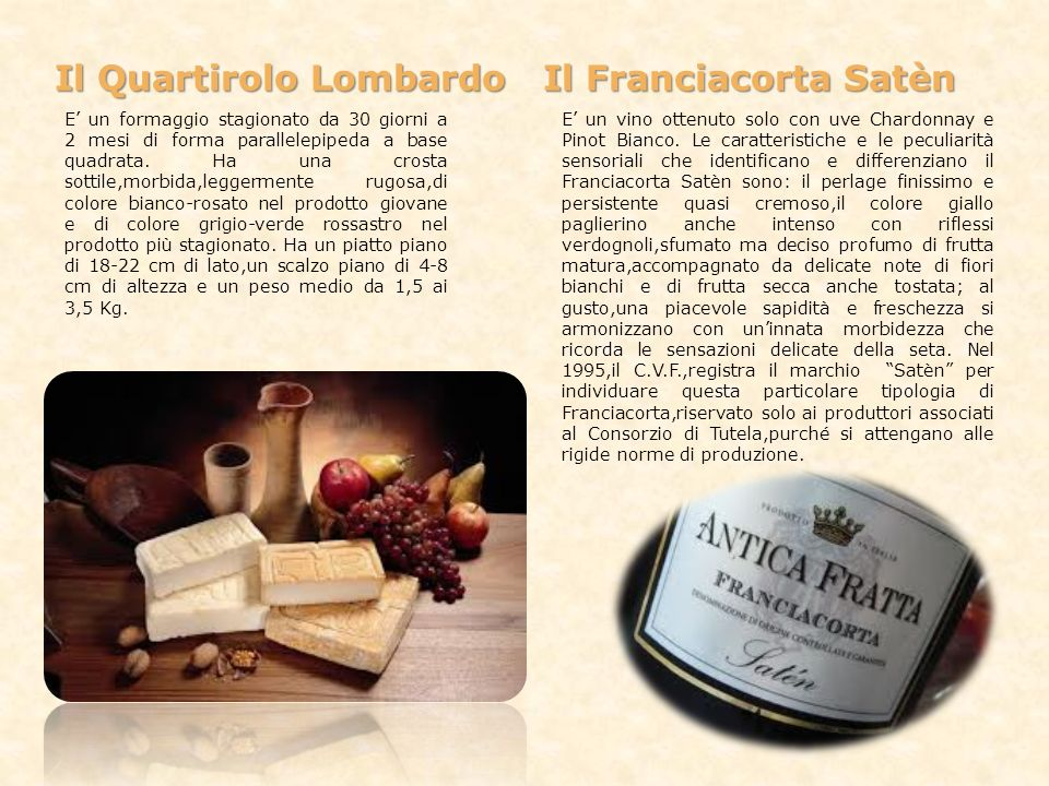 Il Quartirolo Lombardo Il Franciacorta Satèn