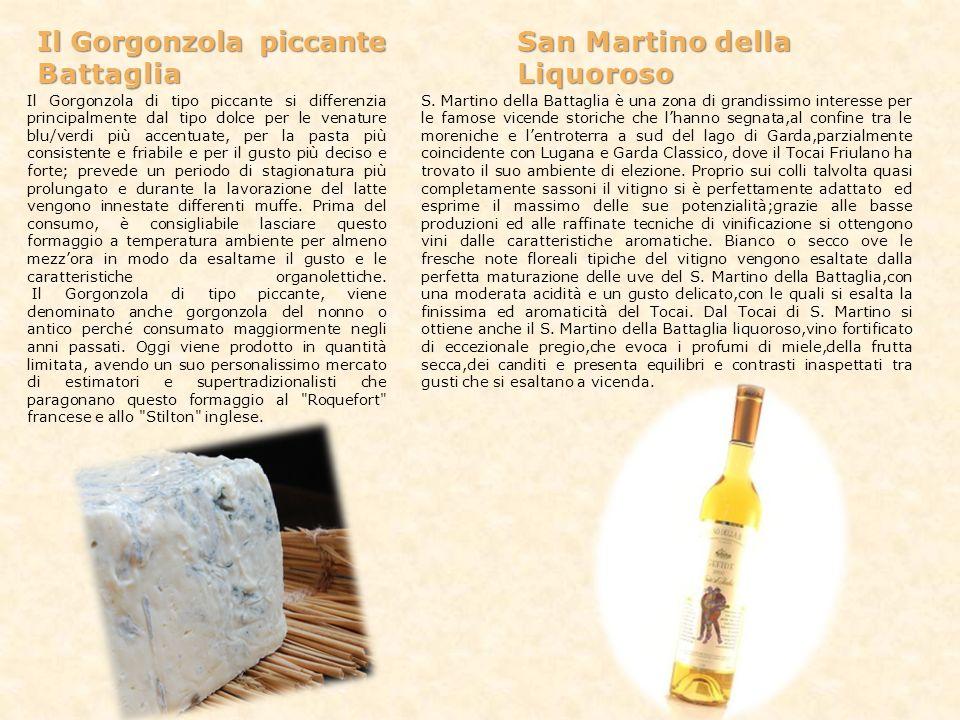 Il Gorgonzola piccante San Martino della Battaglia Liquoroso