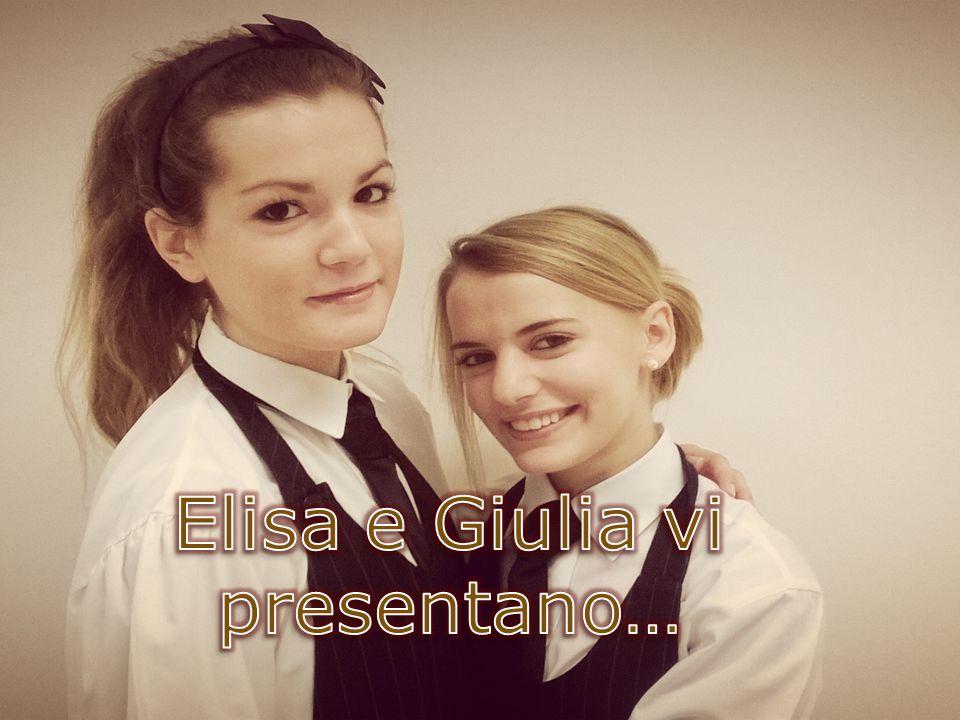 Elisa e Giulia vi presentano…