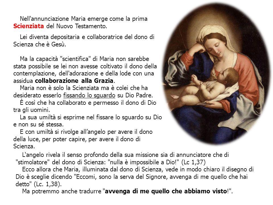 Nell annunciazione Maria emerge come la prima Scienziata del Nuovo Testamento.