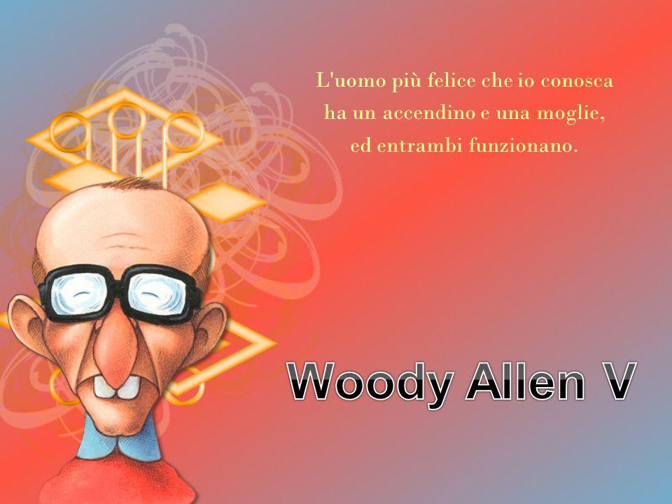Woody Allen V L uomo più felice che io conosca