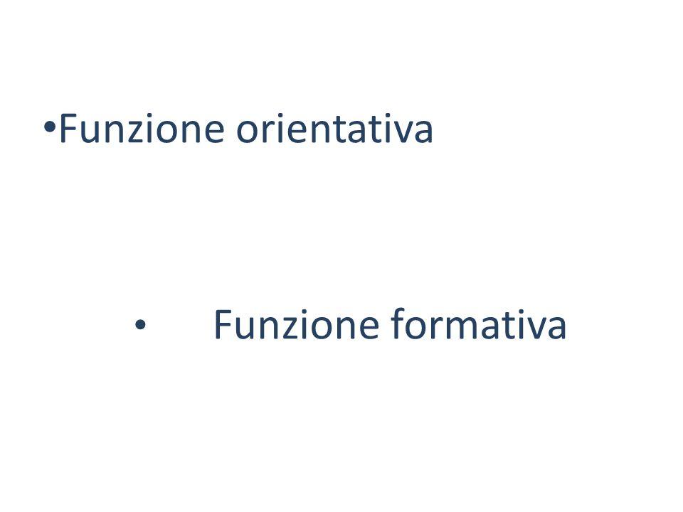 Funzione orientativa Funzione formativa