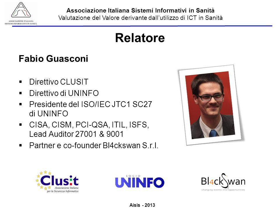 Relatore Fabio Guasconi Direttivo CLUSIT Direttivo di UNINFO