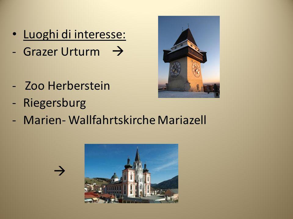 Luoghi di interesse: Grazer Urturm  - Zoo Herberstein. Riegersburg. Marien- Wallfahrtskirche Mariazell.