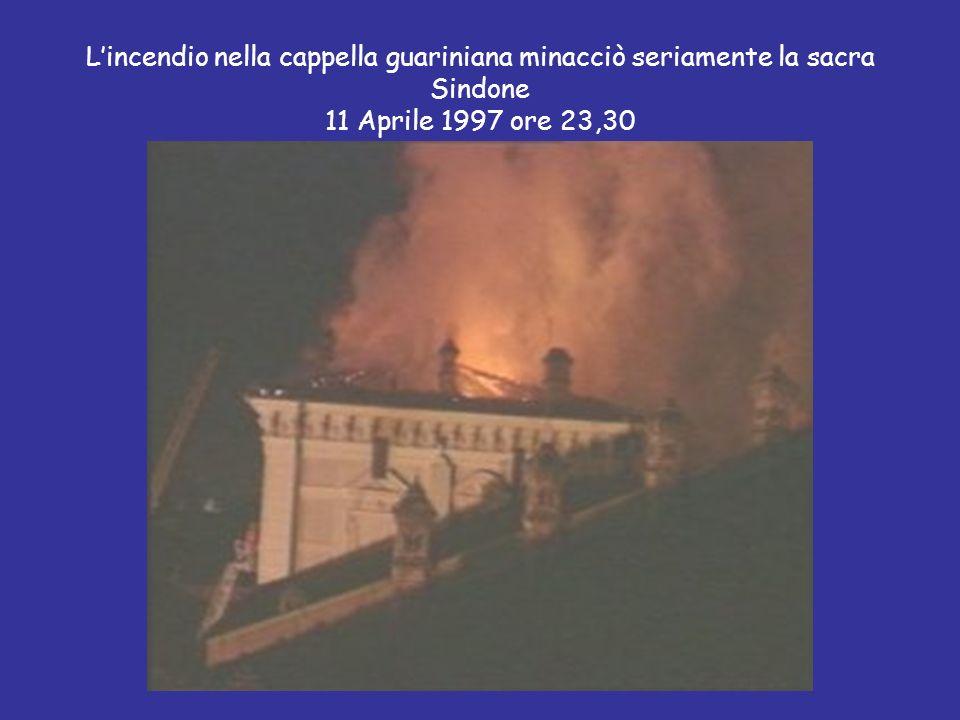 L'incendio nella cappella guariniana minacciò seriamente la sacra Sindone 11 Aprile 1997 ore 23,30