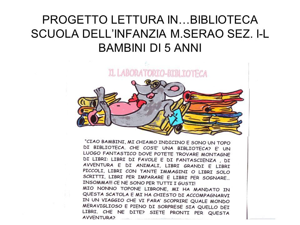 PROGETTO LETTURA IN…BIBLIOTECA SCUOLA DELL'INFANZIA M. SERAO SEZ