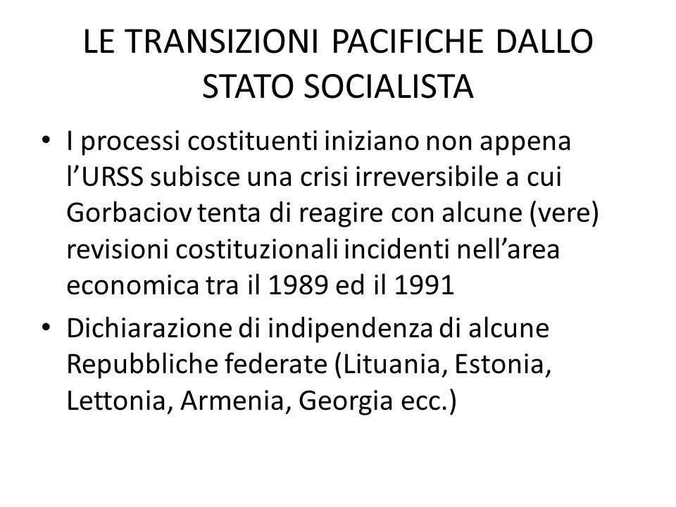LE TRANSIZIONI PACIFICHE DALLO STATO SOCIALISTA