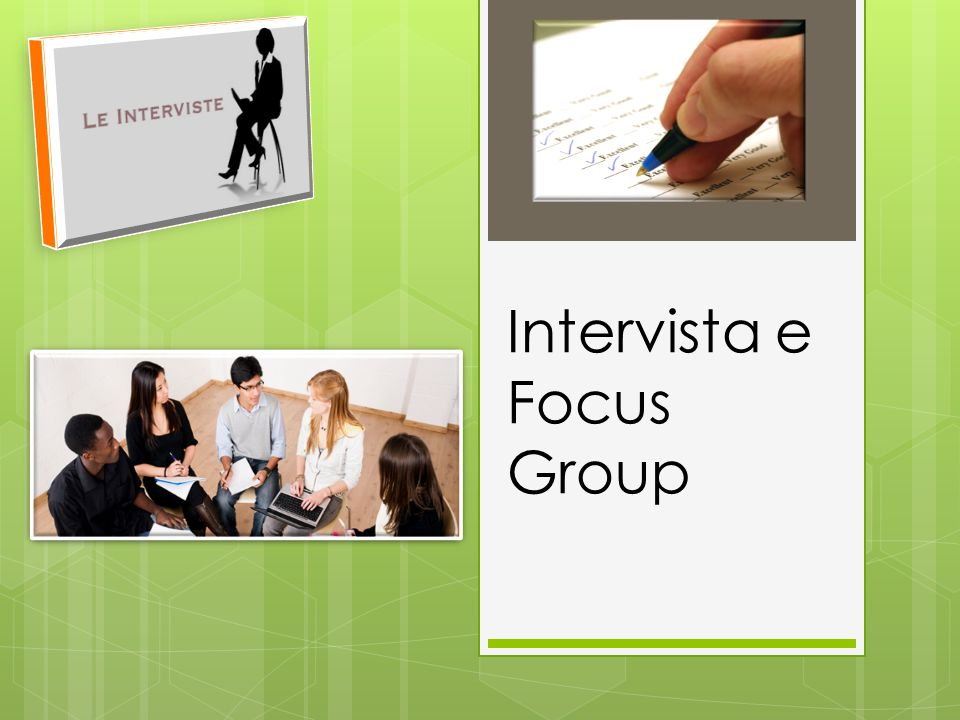 Intervista e Focus Group