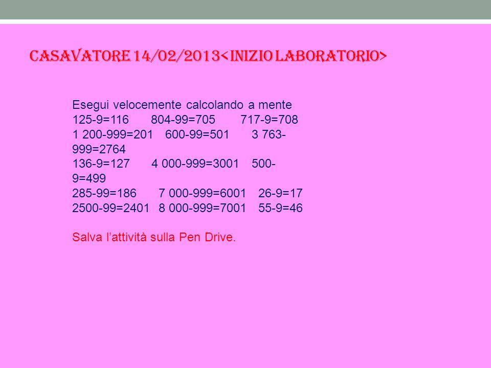 Casavatore 14/02/2013< Inizio laboratorio>