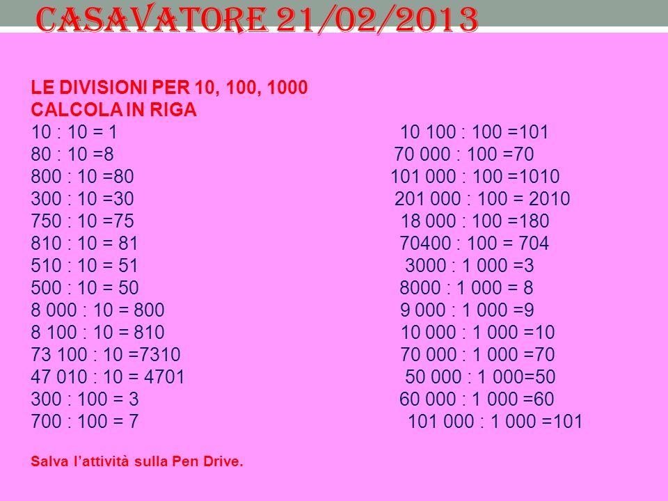 CASAVATORE 21/02/2013 LE DIVISIONI PER 10, 100, 1000 CALCOLA IN RIGA