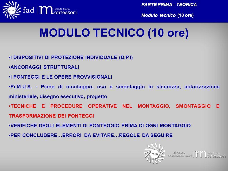 PARTE PRIMA – TEORICA Modulo tecnico (10 ore) MODULO TECNICO (10 ore) I DISPOSITIVI DI PROTEZIONE INDIVIDUALE (D.P.I)