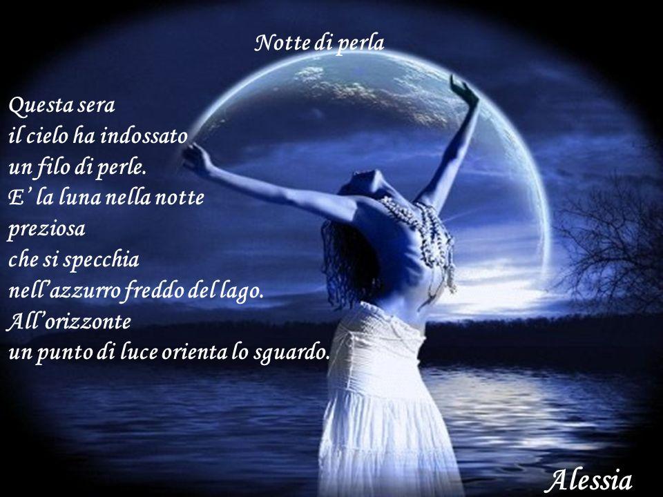 Alessia Notte di perla Questa sera il cielo ha indossato